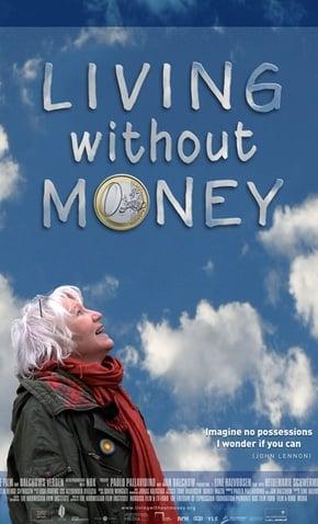 Vivendo Sem Dinheiro (Living Without Money) - 2010